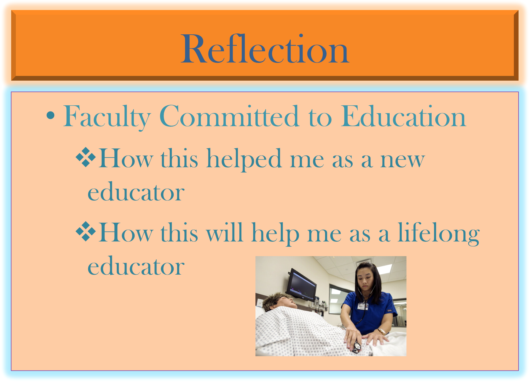 PowerPoint slide about her reflections on faculty committed to education